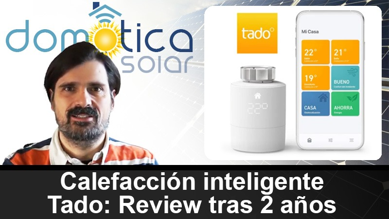 Domótica Solar - Calefacción inteligente Tado - Review tras 2 años