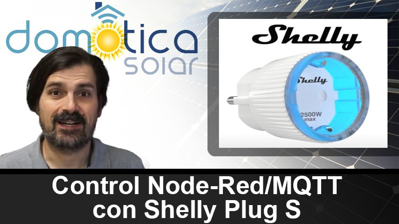 Domótica Solar - Controla Node-RedMQTT con Shelly Plug S