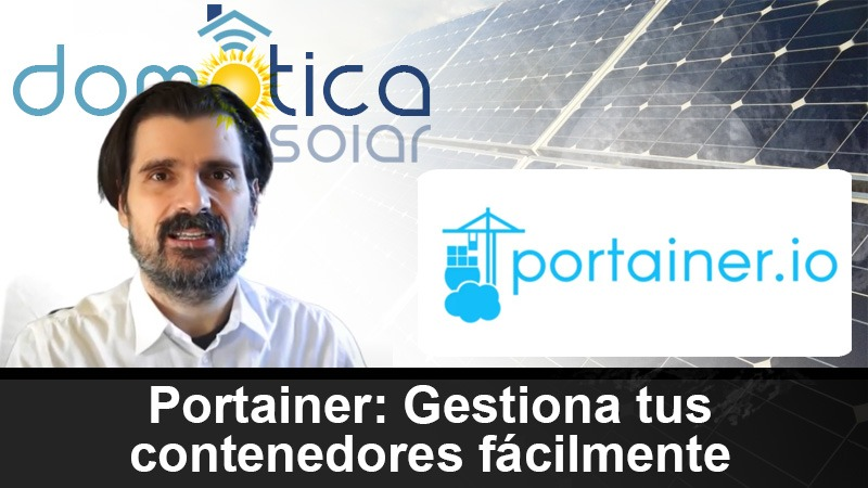 Domótica Solar - Portainer - Gestiona tus contenedores fácilmente
