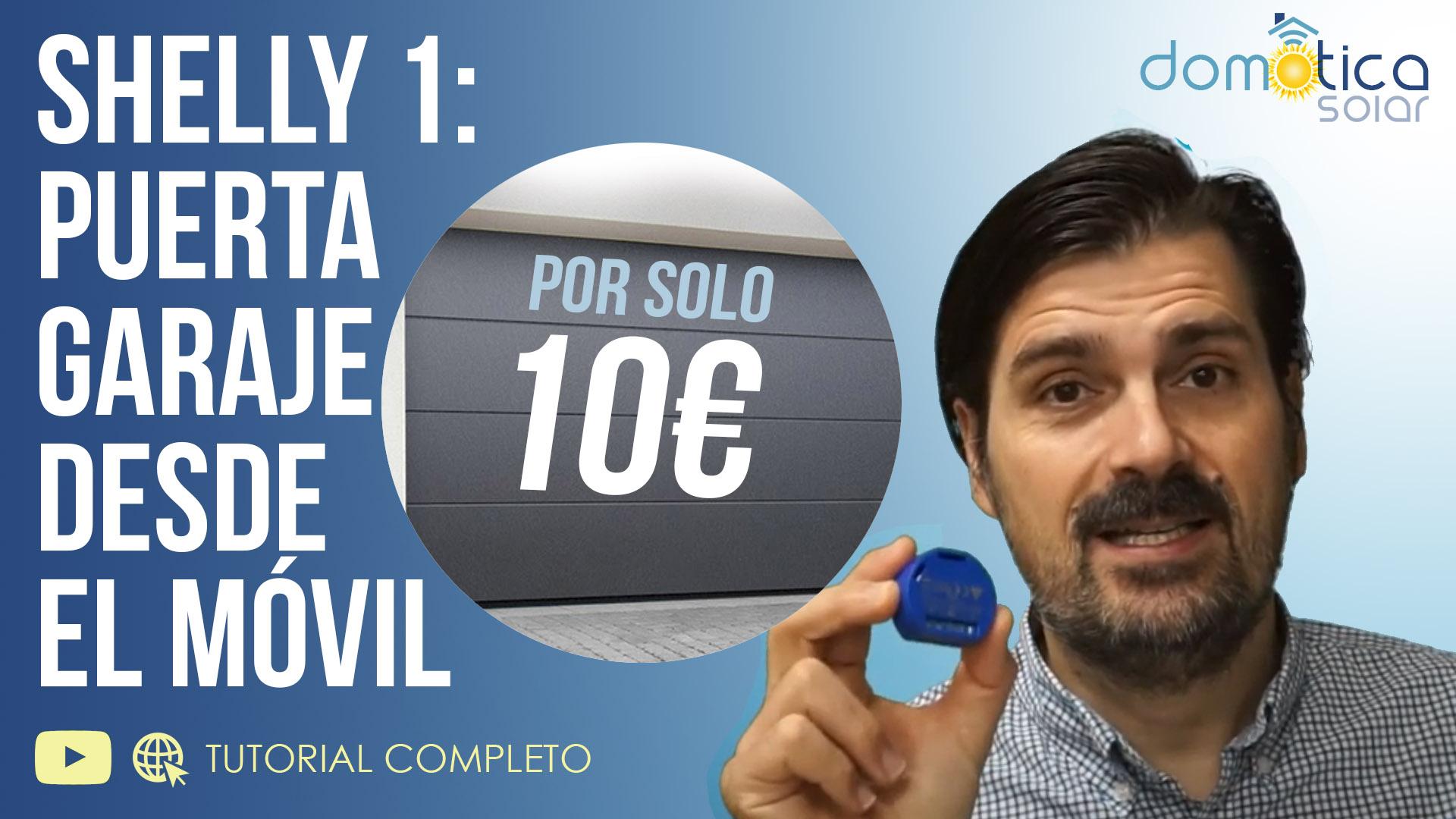 Domótica Solar - SHELLY1: Abrir la PUERTA de tu GARAJE desde el MÓVIL por 10 euros